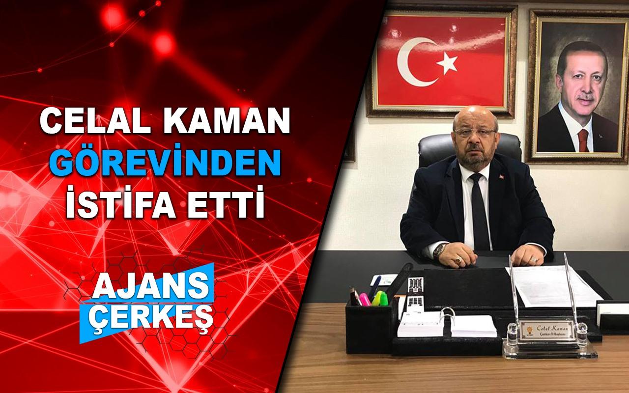 AK Parti Çankırı İl Başkanı Celal Kaman Görevinden İstifa Etti