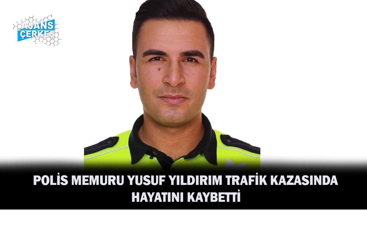 Bölge Trafik Personeli Yusuf Yıldırım Trafik Kazasında Hayatını Kaybetti